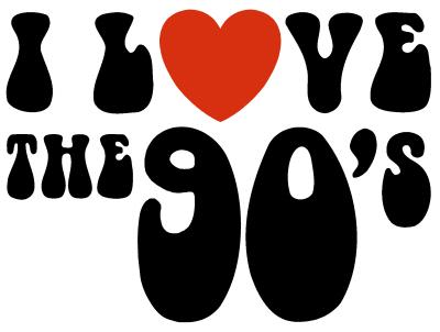I love the 90's.jpg